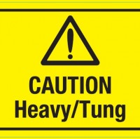 CAUTION HEAVY/TUNG