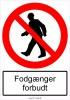 Fodgænger forbudt (Plast)